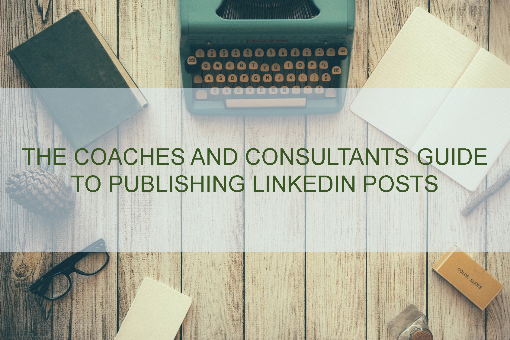 Coaches Guide to LinkedIn Posts